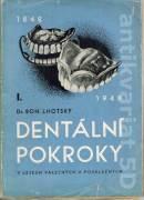 Dentální pokroky v letech válečných a poválečných I.
