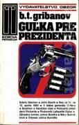 Guľka pre prezidenta