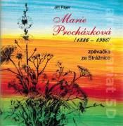 Marie Procházková - zpěvačka ze Strážnice (1886 - 1986)