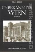 Unbekanntes Wien 1870 - 1920