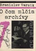 O čom mlčia archívy