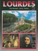 Lourdes (Život Bernadety - Zjevení - Svatyně)