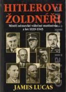 Hitlerovi žoldnéři (Mistři německé válečné mašinérie z let 1939 - 1945)