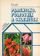 Parenisko, fóliovník a skleníček