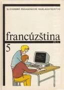 Francúština 5 pre 7. ročník tried s rozšíreným vyučovaním jazykov na základných školách)