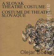 A Slovak Theatre Costume; Costume de theatre slovaque