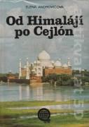 Od Himalájí po Cejlón (Za prírodou a pamiatkami Indie)