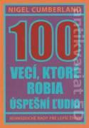 100 vecí, ktoré robia úspešní ľudia (Jednoduché rady pre lepší život)