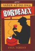 Bordeaux / Vášeň až do dna