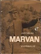 Jaroslav Marvan vypravuje / vf /