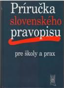 Príručka slovenského pravopisu pre školy a prax / vf /