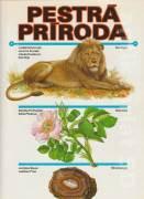 Pestrá príroda ( Zoológia, Botanika, Mineralógia )