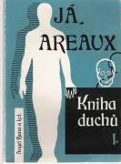 Já, Areaux - kniha duchů I.