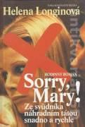Sorry, Mary ! (Ze svůdníka náhradním tátou snadno a rychle)