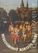 Medzinárodný maratón mieru v Košiciach 1924 - 1985