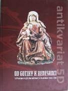 Od gotiky k renesanci IV (Výtvarná kultúra Moravy a Slezska 1400 - 1550)