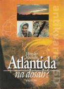 Atlantida na dosah ?