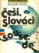 Česi, Slováci a jejich sousedé