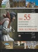 Die 55 schőnsten gotischen Sehenswürdigkeiten der Slowakei