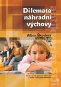 Dilemata náhradní výchovy (Teorie a praxe výchovné péče o děti v rodině a v dětských domovech)