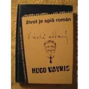 Život je spíš román (výber z knižně nepublikovaných prací Huga Vavrečky