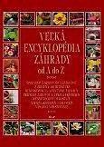 Veľká encyklopédia záhrady od A do Z