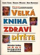 Velká kniha zdraví dítěte / vf /