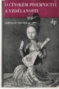 O čínském písemnictví a vzdělanosti