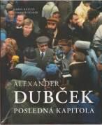 A. Dubček Posledná kapitoly / vf /