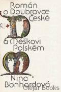 Román o Dobravce České a Měškovi Polském
