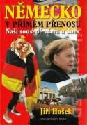 Německo v přímém přenosu (Naši sousedé včera a dnes)