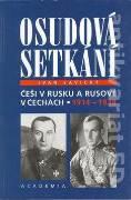 Osudová setkání (Češi v Rusku a Rusové v Čechách 1914 - 1938)
