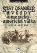 Stát osamělé hvězdy a mexicko - americká válka
