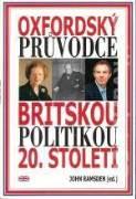 OXFORDSKÝ PRŮVODCE BRITSKOU POLITIKOU 20. STOLETÍ
