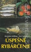 Úspešné rybárčenie (Príručka pre začínajúcih rybárov)