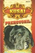 Kusaj prehovoril