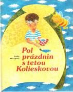 Pol prázdnin s tetou Kolieskovou / vf /