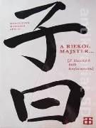A riekol majster. . (Z klasických kníh konfuciánstva)