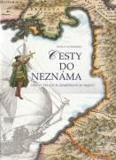 Cesty do neznáma (Dějiny velkých zeměpisných objevů)