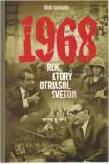 1968 rok, ktorý otriasol svetom / vf /