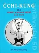 Čchi - kung pro zdraví a bojová umění