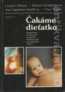 Čakáme dieťatko (Rozprávanie o živote pred narodením. Praktické rady pre nádejných rodičov)