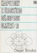 Kapitoly z českého dějepisu umění II.