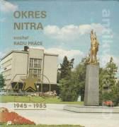 Okres Nitra, nositeľ Radu práce (Štyridsať slobodných rokov rozvoja okresu Nitra)