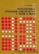 Psychologické výchovné poradenstvo v teórii a praxi