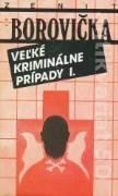 VEĽKÉ KRIMINÁLNE PRÍPADY I.