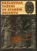 Královská tažení ve starem Orientu / vf /