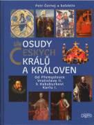 Osudy českých králu a královen / vf /