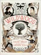 Wildwood (The Wildwood Chronicles, Book 1)