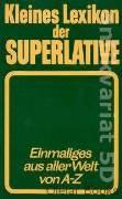 Kleines Lexikon der Superlative